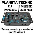 PLANETA TECHNO DJ MUSIC (Virtual DJ 2021 Mix) Seleccionado y mezclado por DJ Albert