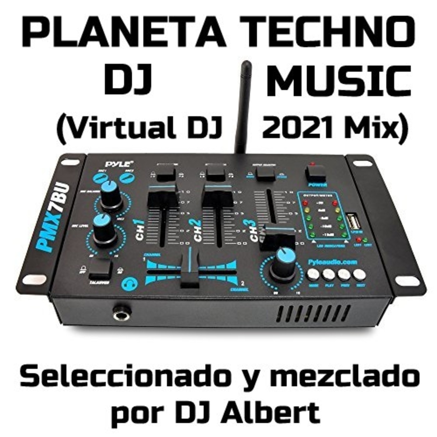 PLANETA TECHNO DJ MUSIC (Virtual DJ 2021 Mix) Seleccionado y mezclado por DJ Albert