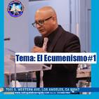 Edgar Calderon Tema: EL Ecumenismo part 1
