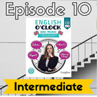 English o'clock 2.0 - Intermediate Episode 10 (28.07.2020)