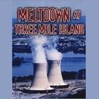 Meltdown At Three Mile Island