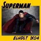 [ELHDLT] 1x04 Especial Superman