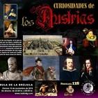 Programa 128: CURIOSIDADES DE LOS AUSTRIAS