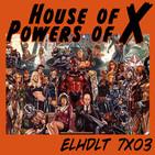 [ELHDLT] 7x03 House of X & Power of X
