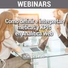 Webinar: Cómo definir e interpretar métricas y KPIs en Analítica Web de IEBS