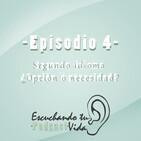 Episodio 4 - Segundo idioma ¿Opción o necesidad?