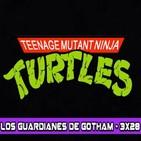Los Guardianes de Gotham 3x28 – Las Tortugas Ninja