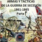 NdG #70 Armas y Tácticas Guerra de Secesión 1861-65 Parte 1