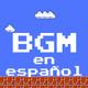 026 BGM en español
