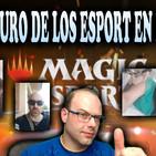El futuro de los Esport en Magic