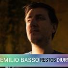 Entrevista a Emilio Basso - Restos Diurnos