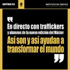#075 - En directo con traffickers y alumnos de la nueva edición del Máster - Así son y así ayudan a transformar el mundo