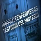Dossier: Enfermeras testigos del misterio,con Enrique de Vicente