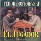 El Jugador - Fiódor Dostoievski -