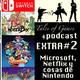 TALES OF GAMES PODCAST - EXTRA nº2 - Microsoft, Netflix y cosas de Nintendo