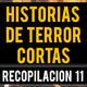 Historias de terror cortas (recopilaciÓn de relatos xi)