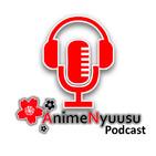 Anime Nyuusu Podcast 0
