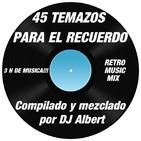 45 TEMAZOS PARA EL RECUERDO Mezclado por DJ Albert