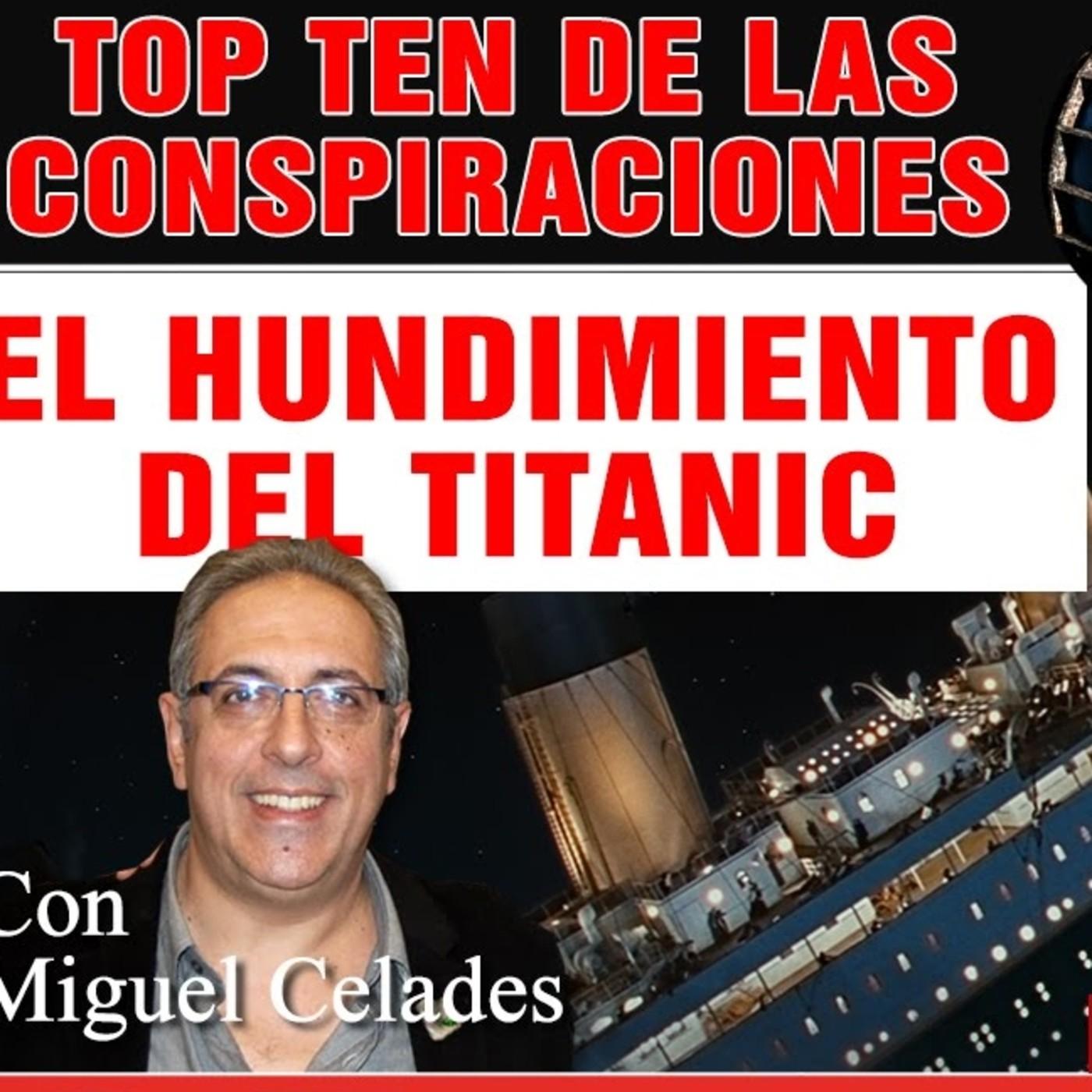 TOP TEN DE LAS CONSPIRACIONES... EL HUNDIMIENTO DEL TITANIC ( Programa 4 )