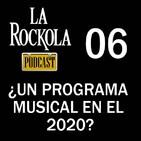La Rockola Podcast - 06 - Un programa musical en el 2020