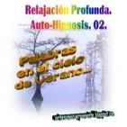 Relajación Profunda. Auto-hipnosis. 02. Palabras en el cielo de verano