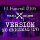 VERSIÓN NO ORIGINAL (IV). El Funeral de las Violetas 16/04/2019