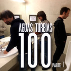 Aguas Turbias 100 - Parte 1 (de 2)