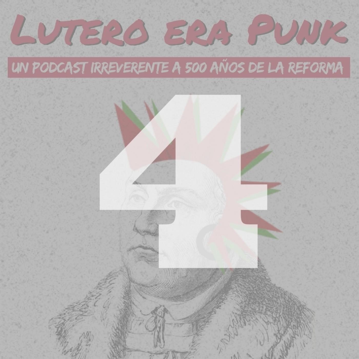 Lutero era punk | Capítulo 4