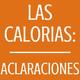 #37 Las calorías: Aclaraciones.