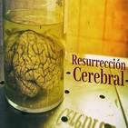 Cuarto Milenio: Resurrección cerebral