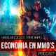 La economia en los MMORPG | 3x34 | Hablando de MMORPG