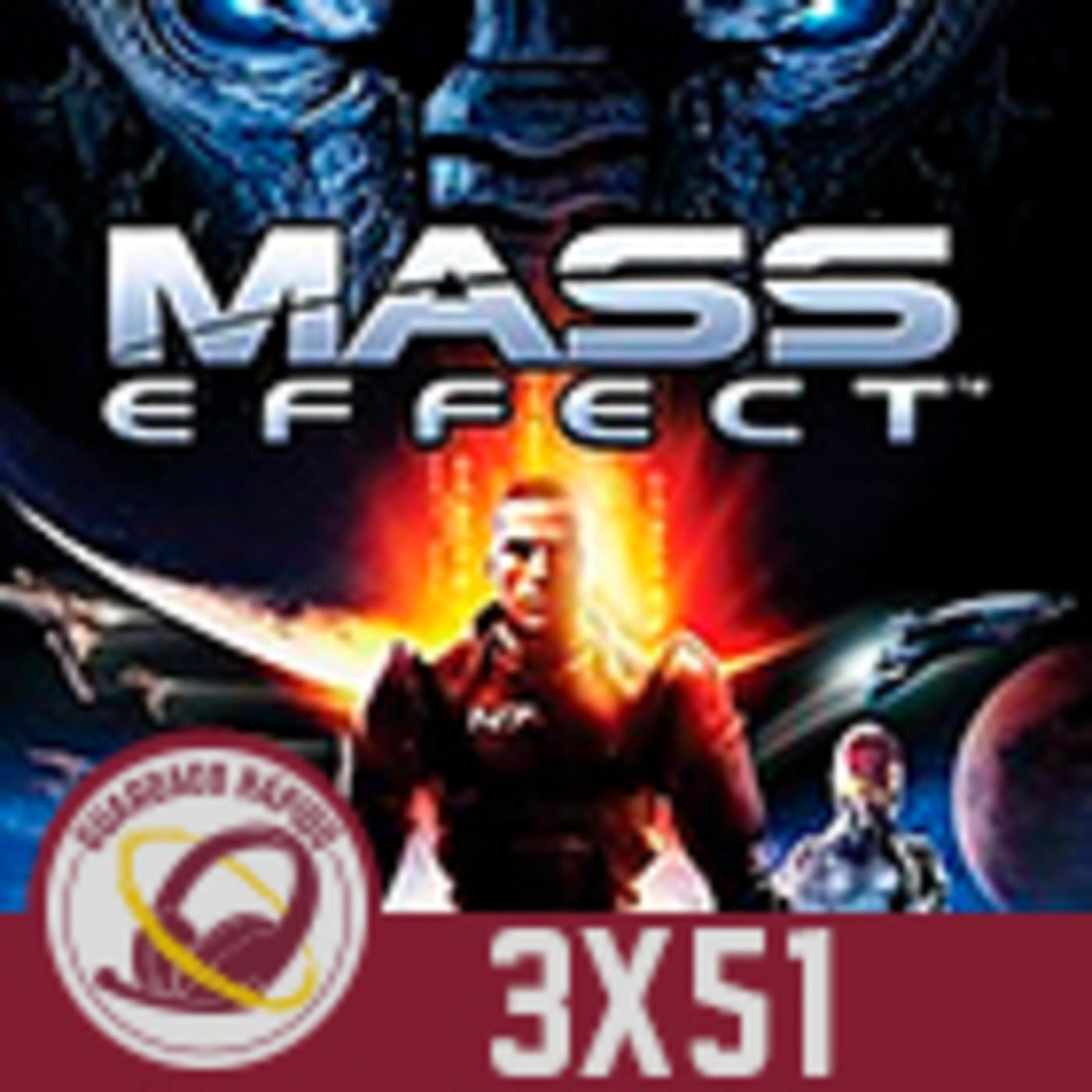 GR (3X51) ESPECIAL: MASS EFFECT (La Saga al Completo)
