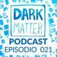 Dark Matter Podcast 021 - EA cancela otro juego de Star Wars y Bungie rompe relaciones con Activision