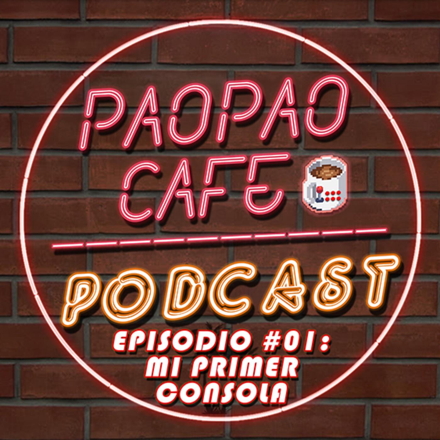 Pao Pao Café Podcast -01- Mi primer consola