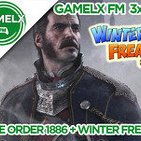 GAMELX FM 3x20 - The Order 1886 + Winter Freak 2015