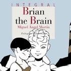 Brian the Brain-La obra maestra de Miguel Ángel Martín