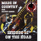 "By Mauro Secchi (MAX) 15° Episode' MADE IN COUNTRY ' ""ON THE ROAD"""