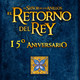 LODE 9x20 –Archivo Ligero– EL RETORNO DEL REY 15º Aniversario