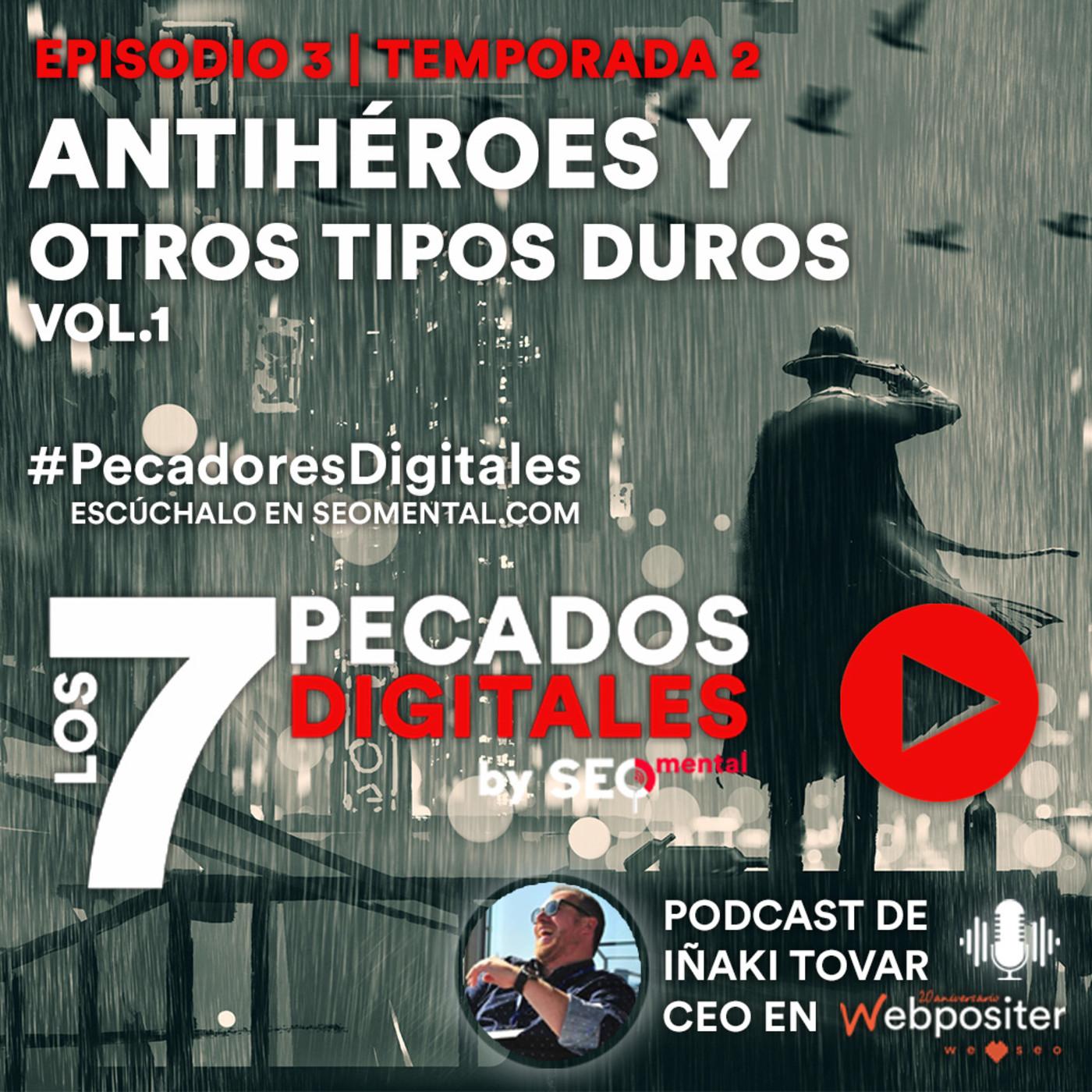 Episodio 20: Antihéroes y otros tipos duros   E03S02