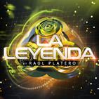 LA LEYENDA by RAUL PLATERO 2020 (Miércoles 21 de Octubre)