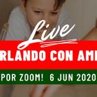 Charlando con amigos 6 junio 2020