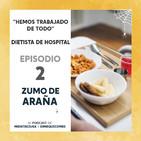 EP 2. Hemos trabajado de todo: dietista de hospital