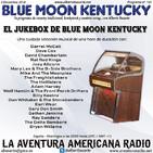 161- Blue Moon Kentucky (2 Diciembre 2018)