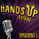 Hands up show s01 ep. 1