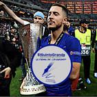 Podcast @ElQuintoGrande : La Firma de @DJARON10 #29 : Hazard le da la Europa League al Chelsea