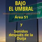 Área 51 y Los Sonidos de la Ouija