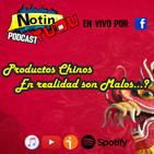 NotinTUDU Podcast #11 Productos Chinos en Realidad son Malos...?