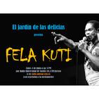 El jardín de las delicias Fela Kuti (4/06/2018)