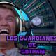 Los Guardianes de Gotham - Cosas que queremos olvidar...
