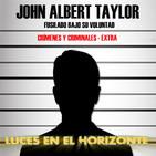 Luces en el Horizonte: JOHN ALBERT TAYLOR (Fusilado bajo su voluntad) (Crímenes y Criminales)